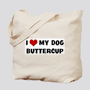 I Love My Dog Buttercup Tote Bag