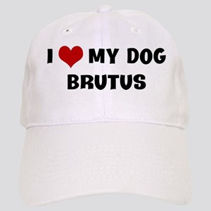 I Love My Dog Brutus Cap