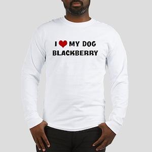 I Love My Dog Blackberry Long Sleeve T-Shirt
