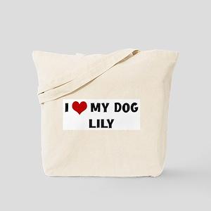 I Love My Dog Lily Tote Bag