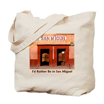 I'd Rather Be in San Miguel Tote Bag