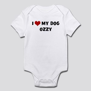 I Love My Dog Ozzy Infant Bodysuit