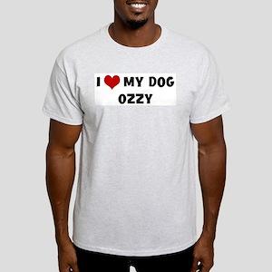 I Love My Dog Ozzy Light T-Shirt