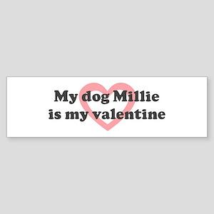 Millie is my valentine Bumper Sticker
