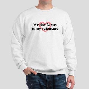 Lexus is my valentine Sweatshirt