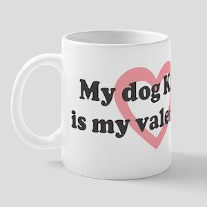 Katie is my valentine Mug
