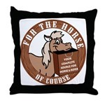 For The Horse of Course Throw Pillow