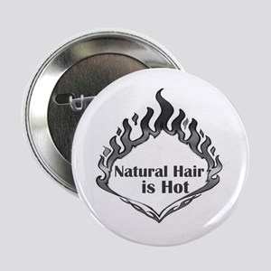 """Natural Hair is Hot 2.25"""" Button"""