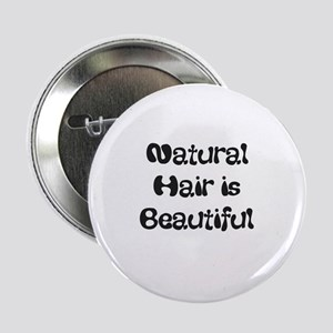 """Natural Hair is Beautiful 2.25"""" Button"""