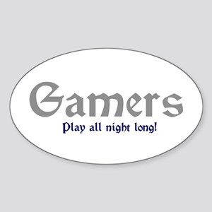Gamers Play All Night Long Oval Sticker
