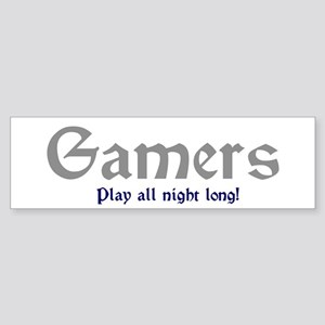 Gamers Play All Night Long Bumper Sticker