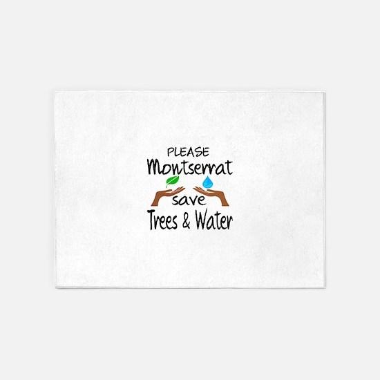 Please Montserrat Save Trees & Wate 5'x7'Area Rug