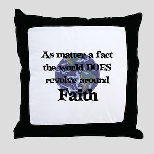 World Revolves Around Faith Throw Pillow