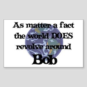 World Revolves Around Bob Rectangle Sticker