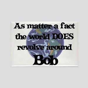 World Revolves Around Bob Rectangle Magnet