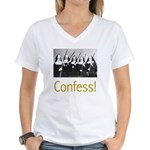 Confess! Women's V-Neck T-Shirt