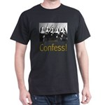 Confess! Dark T-Shirt
