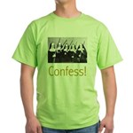 Confess! Green T-Shirt