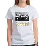 Confess! Women's T-Shirt