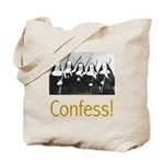 Confess! Tote Bag