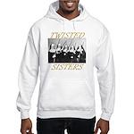Twisted Sisters Hooded Sweatshirt