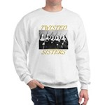 Twisted Sisters Sweatshirt