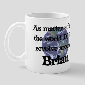 World Revolves Around Brian Mug