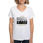 Bad Habits Women's V-Neck T-Shirt