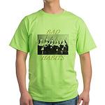Bad Habits Green T-Shirt