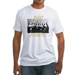 Bad Habits Fitted T-Shirt