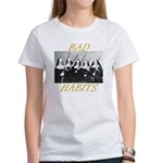 Bad Habits Women's T-Shirt
