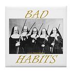 Bad Habits Tile Coaster