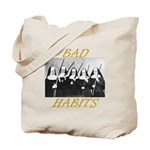 Bad Habits Tote Bag