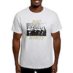 Bad Habits Light T-Shirt