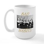 Bad Habits Large Mug
