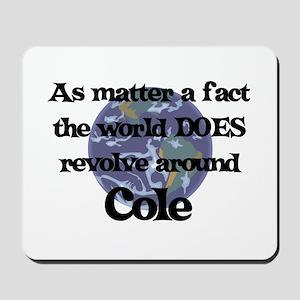 World Revolves Around Cole Mousepad