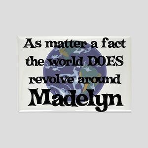 World Revolves Around Madelyn Rectangle Magnet