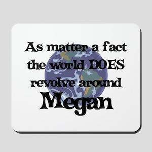World Revolves Around Megan Mousepad