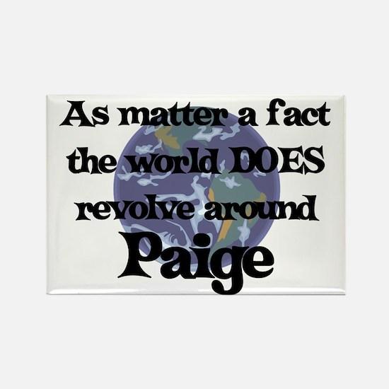 World Revolves Around Paige Rectangle Magnet