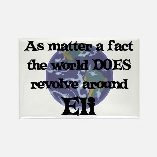 World Revolves Around Eli Rectangle Magnet