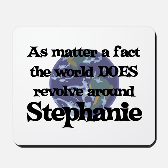 World Revolves Around Stephan Mousepad