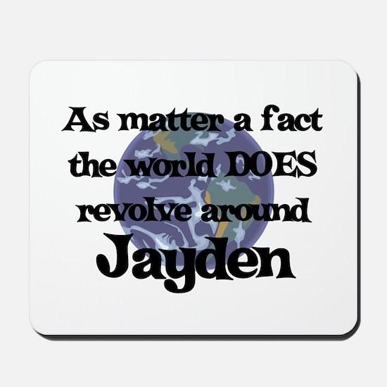 World Revolves Around Jayden Mousepad