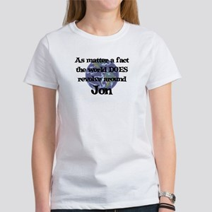 World Revolves Around Jon Women's T-Shirt