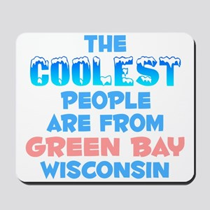 Coolest: Green Bay, WI Mousepad