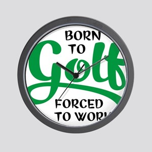 Born to golf forced to work Wall Clock