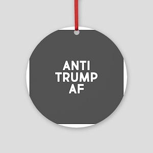 Anti Trump AF Round Ornament