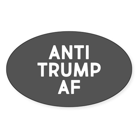 Oval CafePress Anti Trump AF Sticker Sticker 219704492