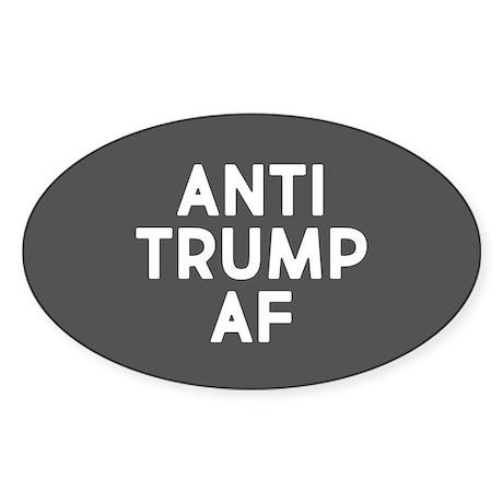 Oval CafePress Anti Trump AF Sticker Sticker 219704492