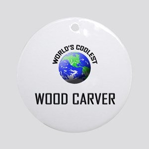 World's Coolest WOOD CARVER Ornament (Round)