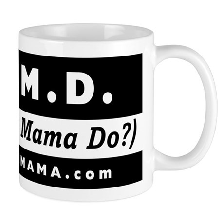 W.W.M.D What Would Mama Do? Small Mug